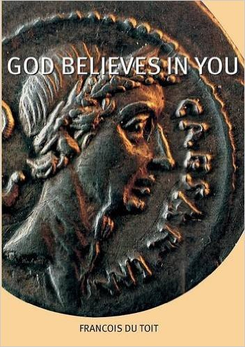 Cover of God Believes in You by Francois du Toit