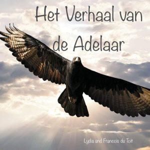Cover for Het Verhaal van de Adelaar by Lydia and Francois du Toit