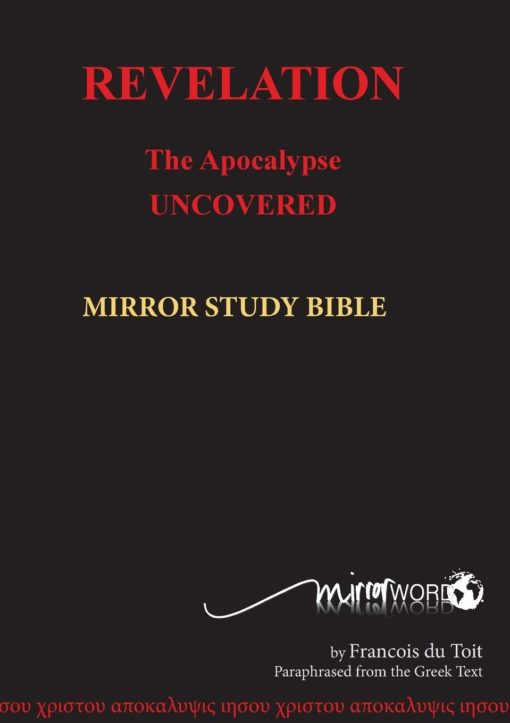 Cover of Revelation The Apocalypse Uncovered from the Mirror Study Bible by Francois du Toit